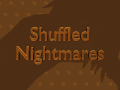 Shuffled Nightmares