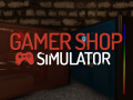 Gamer Shop Simulator