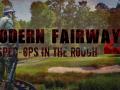 Modern Fairway 4: Spec Ops in the Rough
