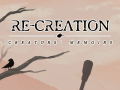 Re-Creation: Creators' Memoirs - Remake