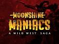 Moonshine Maniacs - A Wild West Saga