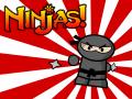 Ninjas!