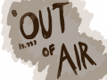 Out Of Air WIP