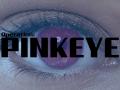 Operation: Pinkeye