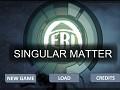Singular Matter