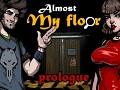 Almost My Floor: Prologue