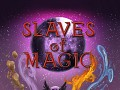 Slaves of Magic