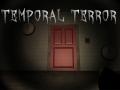 Temporal Terror