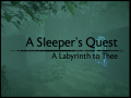 A Sleeper's Quest: A Labyrinth to Thee
