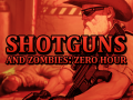 Shotguns & Zombies: Zero Hour