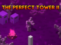 The Perfect Tower II