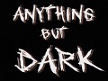 Anything but Dark