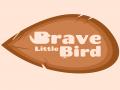 Brave Little Bird