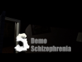 Schizophrenia Demo