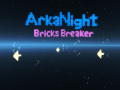 ArkaNight: Bricks Breaker