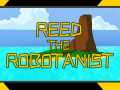 Reed The Robotanist