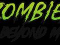 Zombies Beyond Me
