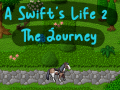 A Swift's Life 2 - The Journey