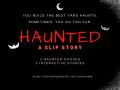 Haunted: A Slip Story