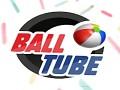 Ball Tube