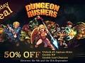 Dungeon Rushers - Birthday Deal!