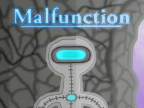 Malfunction
