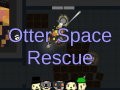 Otter Space Rescue