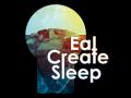 Eat Create Sleep