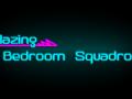 Blazing Bedroom Squadron
