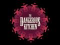 The Dangerous Kitchen