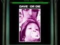 Dave Or Die