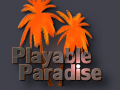 Playable Paradise