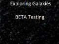 Exploring Galaxies Beta Testers