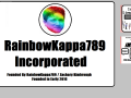 RainbowKappa789 Incorporated