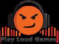 Play Loud Games