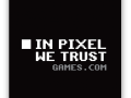 In Pixel We Trust Games