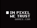 In Pixel We Trust Games