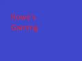 Rowe's Gaming