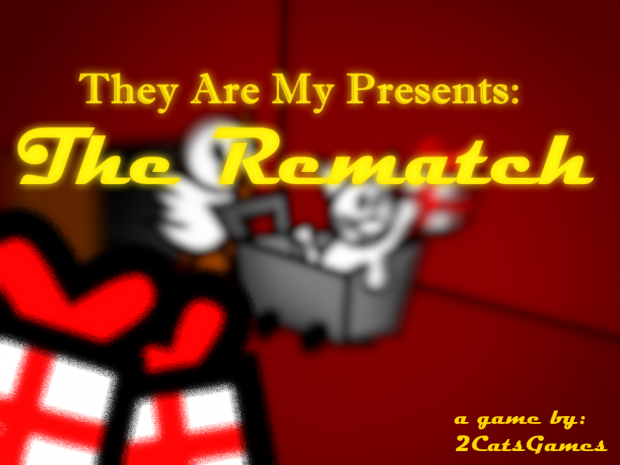 They are my Presents: The Rematch! - Game