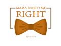 Mama Raised Me Right
