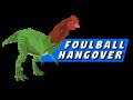 Foulball Hangover