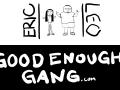 Good Enough Gang