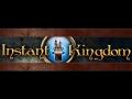 Instant Kingdom