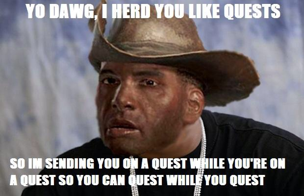 Let me quest this questing quests for ya