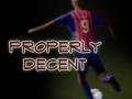 Properly Decent