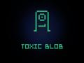 Toxic Blob