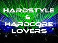 Hardstyle & Hardcore Lovers