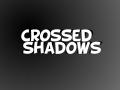 CrossedShadows