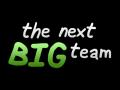 The Next Big Team