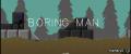 Boring Man - Alpha v0.1.0